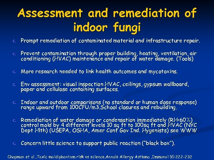 Assessment and remediation of indoor fungi Prompt remediation of contaminated material and infrastructure repair.