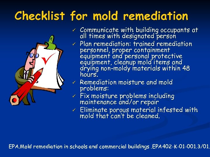 Checklist for mold remediation ü ü ü Communicate with building occupants at all times