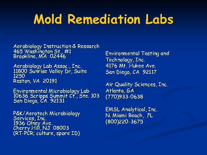 Mold Remediation Labs Aerobiology Instruction & Research 465 Washington St. , #1 Brookline, MA