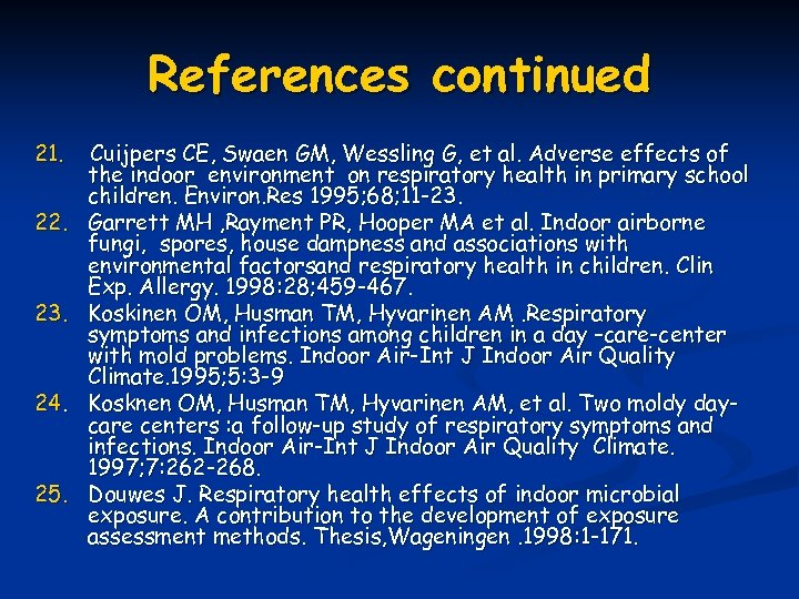 References continued 21. 22. 23. 24. 25. Cuijpers CE, Swaen GM, Wessling G, et