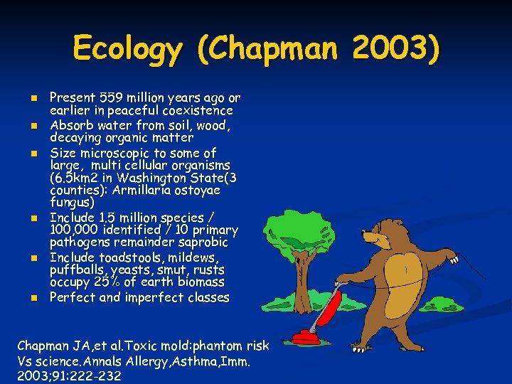 Ecology (Chapman 2003) n n n Present 559 million years ago or earlier in