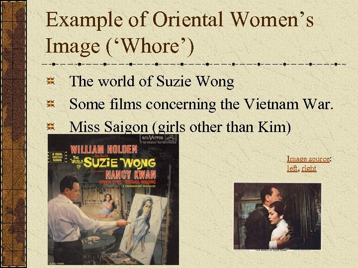 Example of Oriental Women's Image ('Whore') The world of Suzie Wong Some films concerning