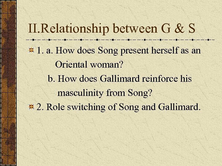 II. Relationship between G & S 1. a. How does Song present herself as