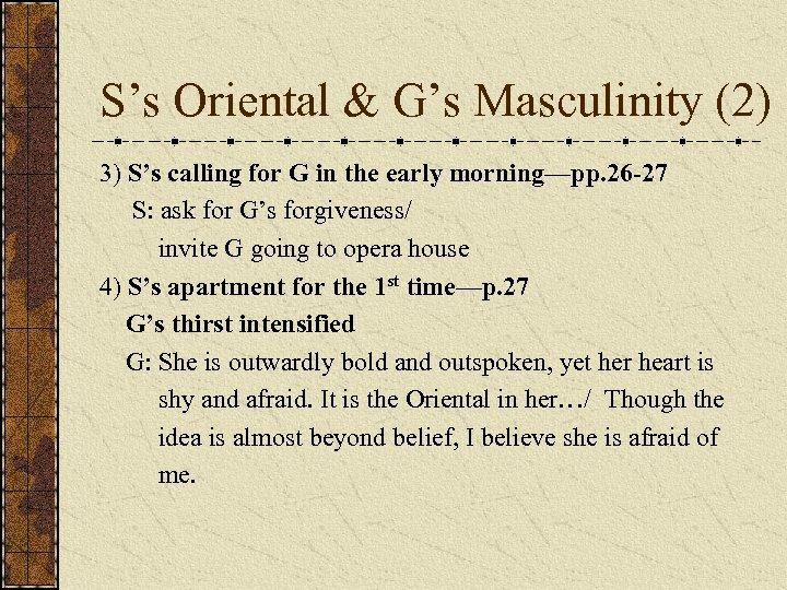 S's Oriental & G's Masculinity (2) 3) S's calling for G in the early