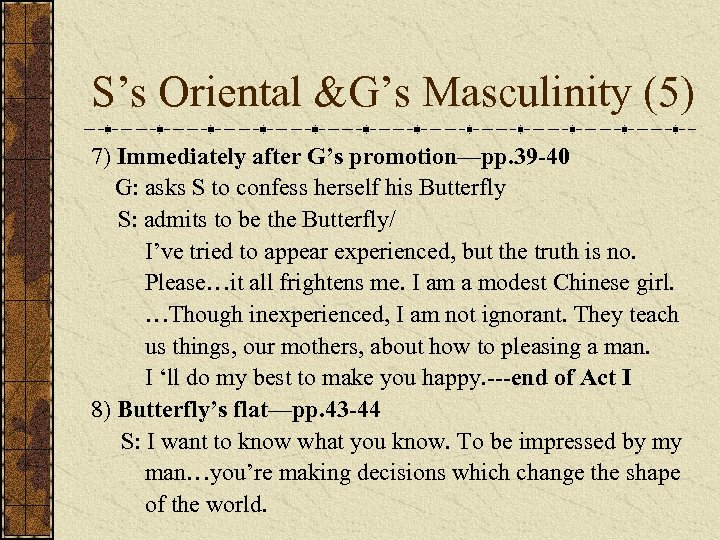 S's Oriental &G's Masculinity (5) 7) Immediately after G's promotion—pp. 39 -40 G: asks