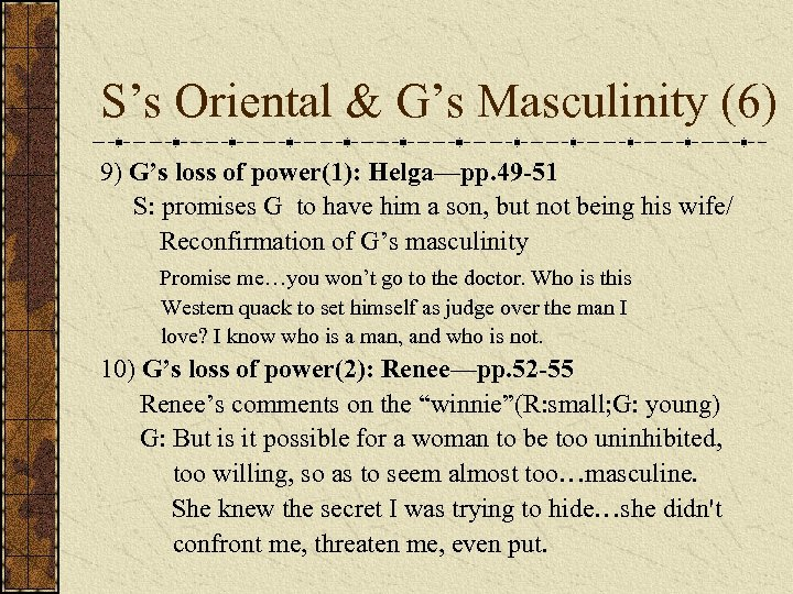 S's Oriental & G's Masculinity (6) 9) G's loss of power(1): Helga—pp. 49 -51