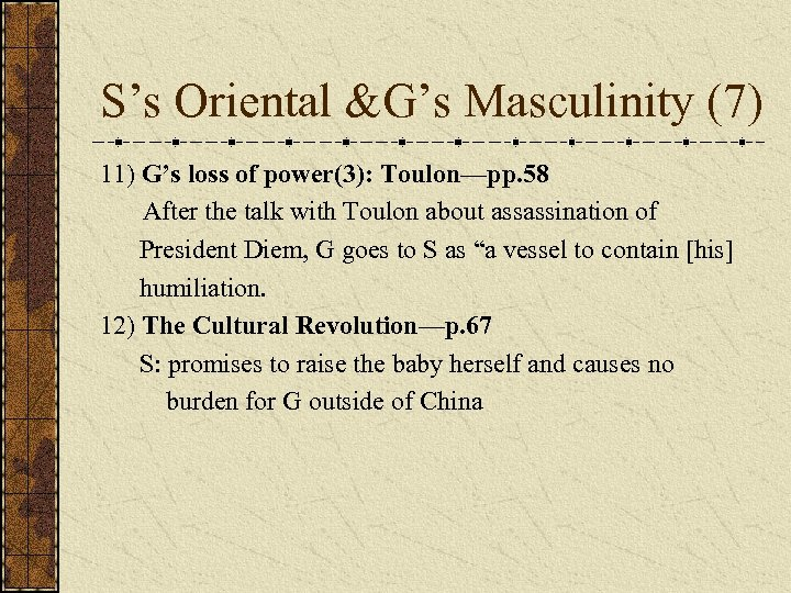 S's Oriental &G's Masculinity (7) 11) G's loss of power(3): Toulon—pp. 58 After the