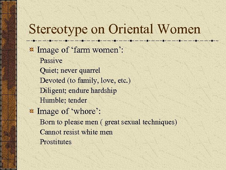 Stereotype on Oriental Women Image of 'farm women': Passive Quiet; never quarrel Devoted (to