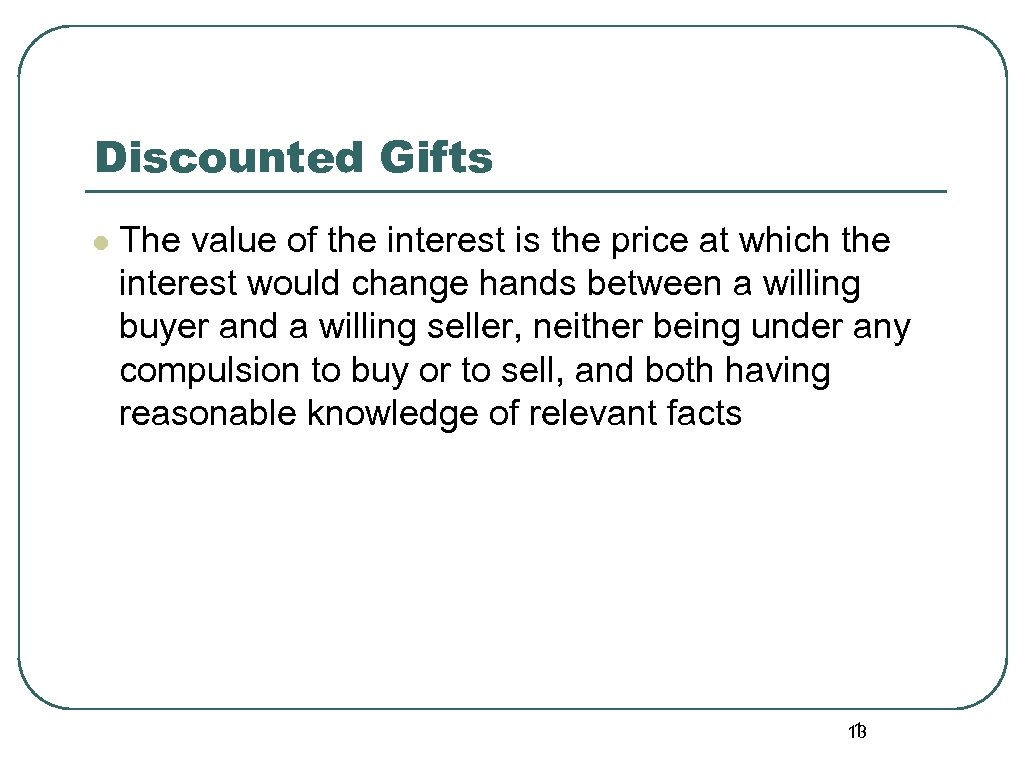 Discounted Gifts l The value of the interest is the price at which the