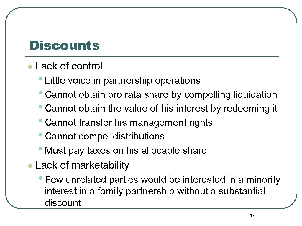 Discounts l Lack of control l Lack of marketability • Little voice in partnership