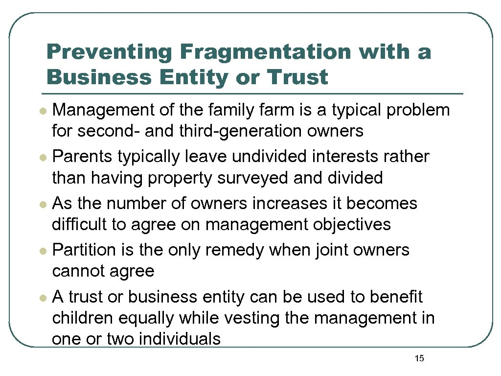 Preventing Fragmentation with a Business Entity or Trust Management of the family farm is