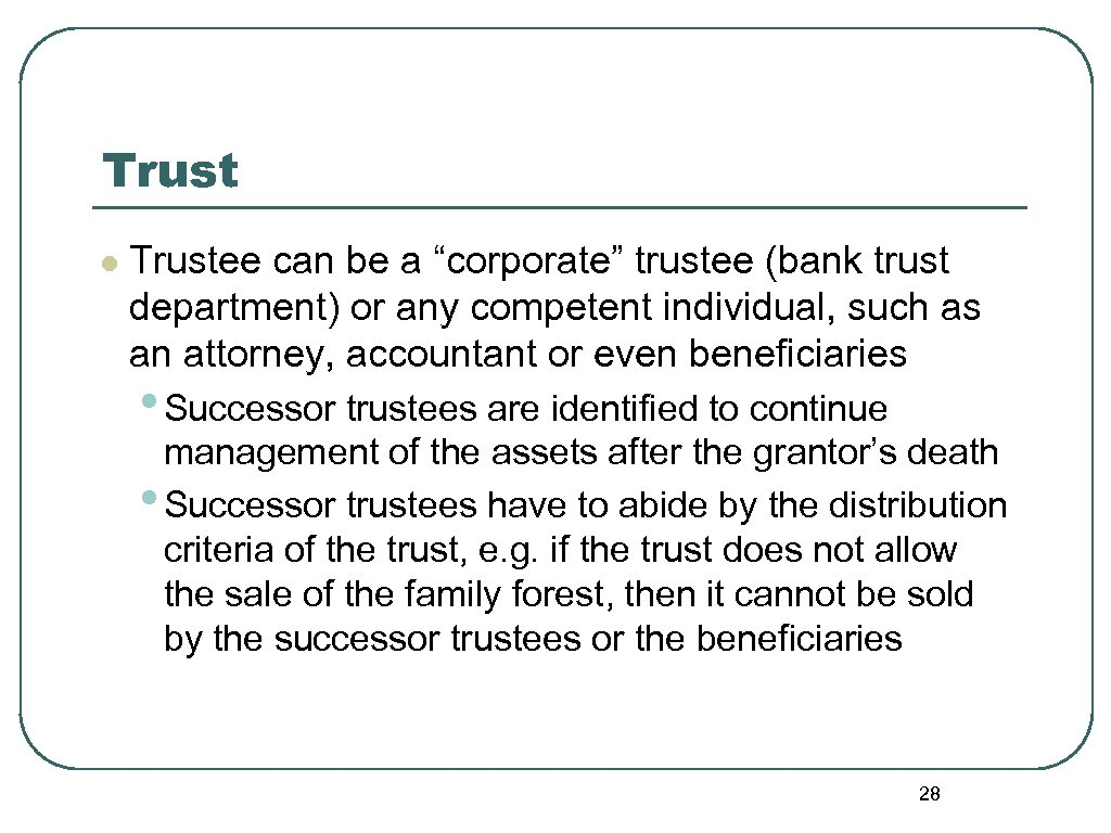 "Trust l Trustee can be a ""corporate"" trustee (bank trust department) or any competent"