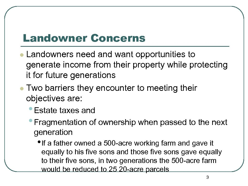 Landowner Concerns Landowners need and want opportunities to generate income from their property while