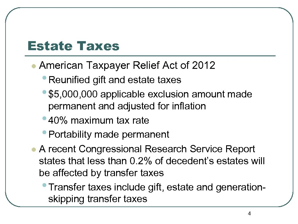 Estate Taxes l American Taxpayer Relief Act of 2012 • Reunified gift and estate