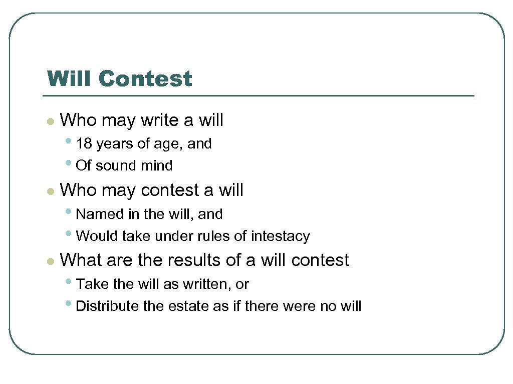 Will Contest l Who may write a will l Who may contest a will
