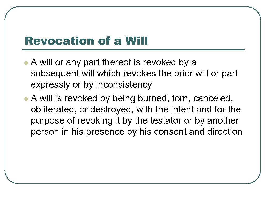 Revocation of a Will A will or any part thereof is revoked by a