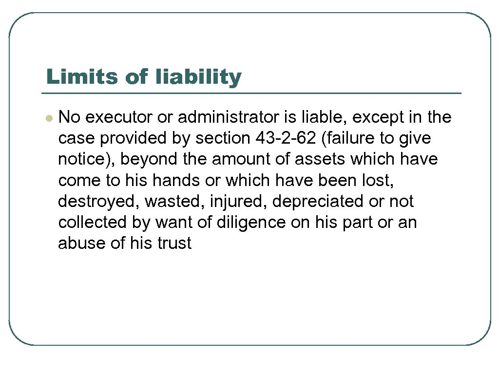 Limits of liability l No executor or administrator is liable, except in the case