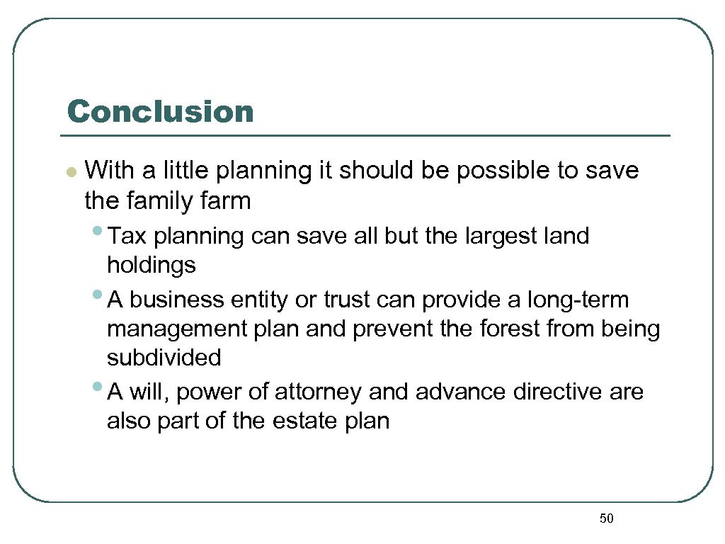 Conclusion l With a little planning it should be possible to save the family