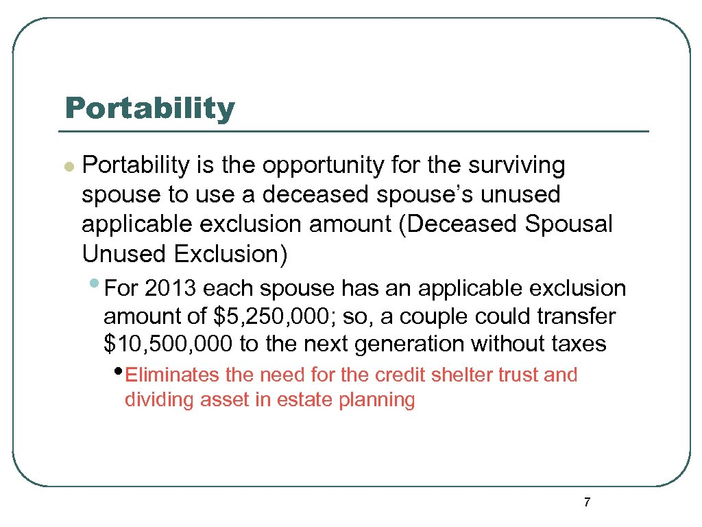 Portability l Portability is the opportunity for the surviving spouse to use a deceased
