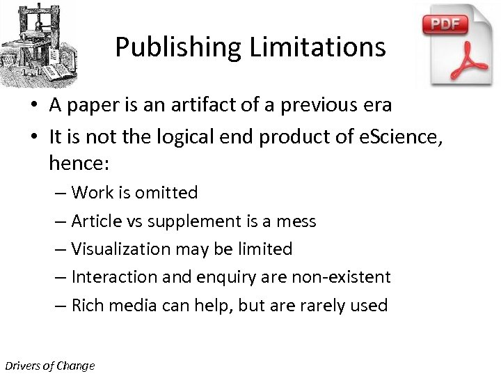 Publishing Limitations • A paper is an artifact of a previous era • It