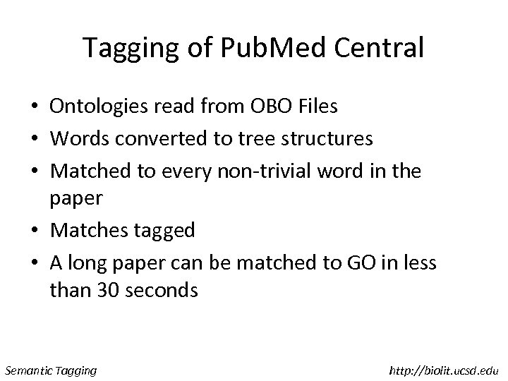 Tagging of Pub. Med Central • Ontologies read from OBO Files • Words converted