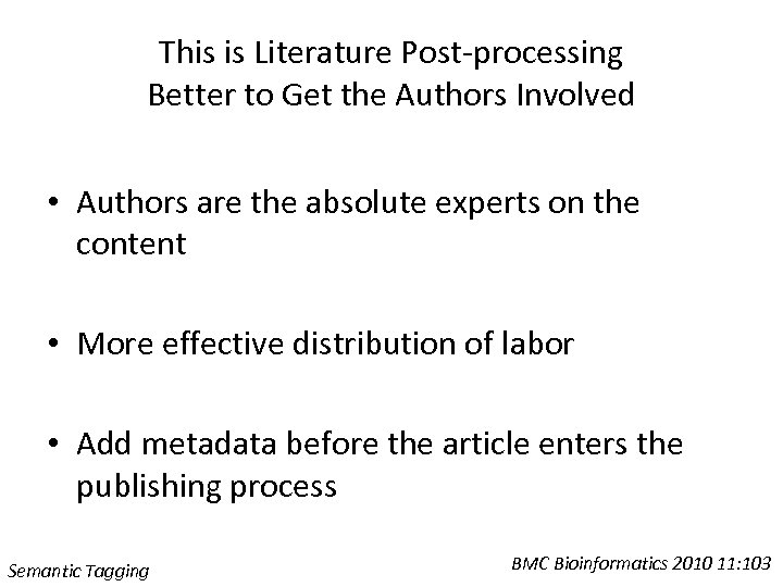 This is Literature Post-processing Better to Get the Authors Involved • Authors are the