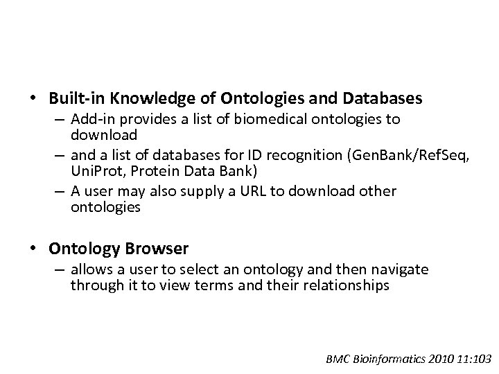 • Built-in Knowledge of Ontologies and Databases – Add-in provides a list of