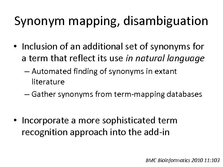Synonym mapping, disambiguation • Inclusion of an additional set of synonyms for a term
