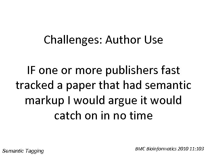 Challenges: Author Use IF one or more publishers fast tracked a paper that had