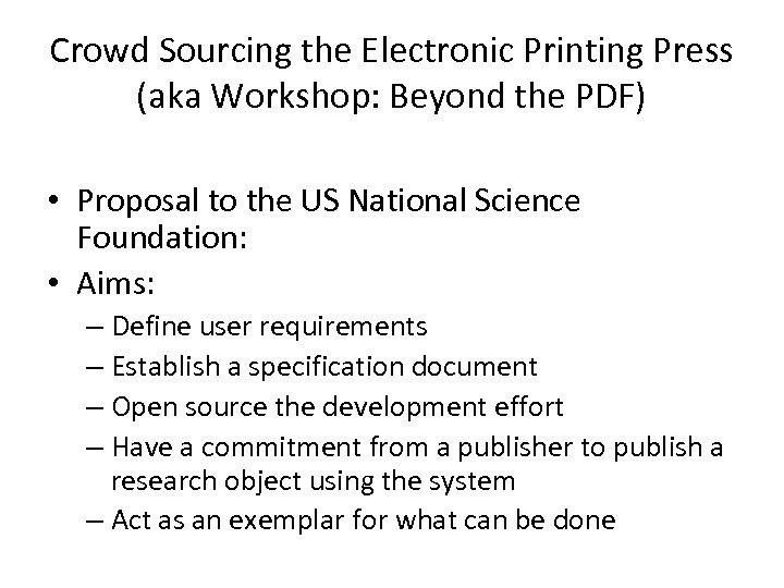 Crowd Sourcing the Electronic Printing Press (aka Workshop: Beyond the PDF) • Proposal to
