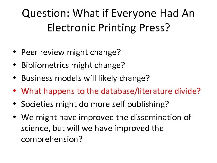 Question: What if Everyone Had An Electronic Printing Press? • • • Peer review