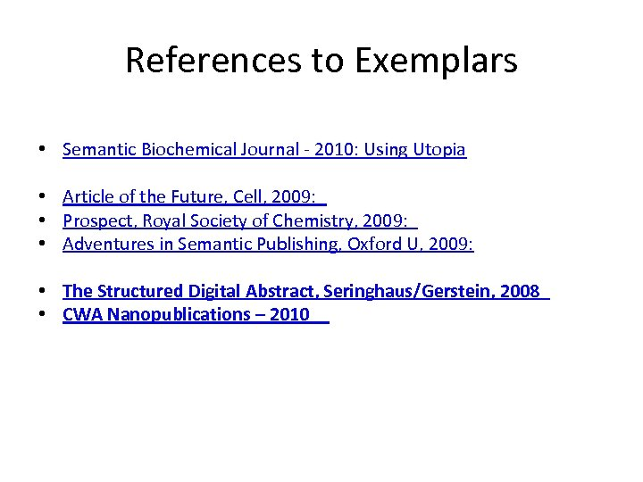 References to Exemplars • Semantic Biochemical Journal - 2010: Using Utopia • Article of