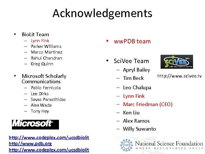 Acknowledgements • Bio. Lit Team – – – Lynn Fink Parker Williams Marco Martinez