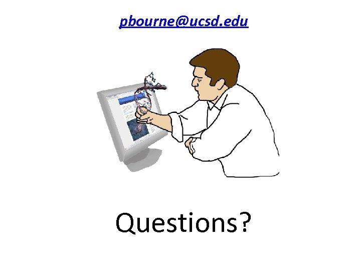pbourne@ucsd. edu Questions?
