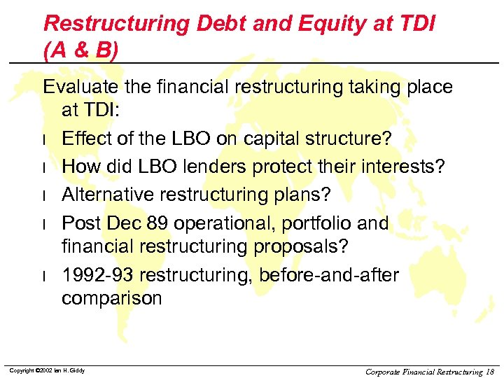 Restructuring Debt and Equity at TDI (A & B) Evaluate the financial restructuring taking