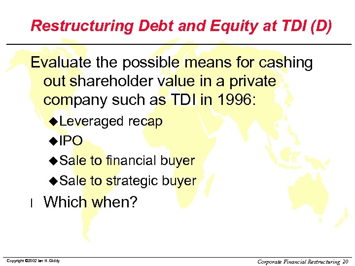 Restructuring Debt and Equity at TDI (D) Evaluate the possible means for cashing out