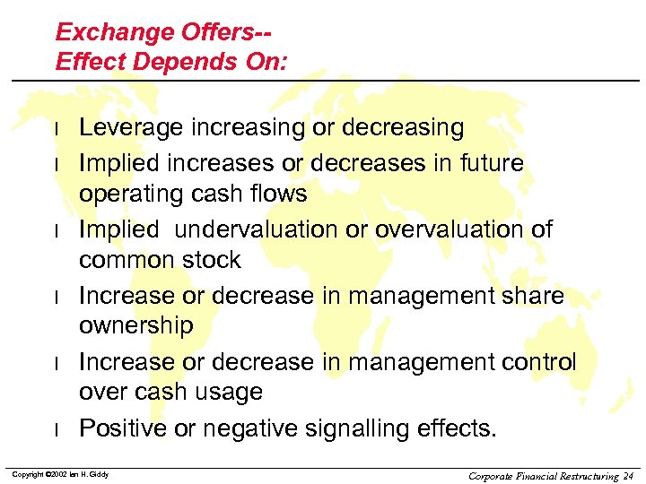 Exchange Offers-Effect Depends On: l l l Leverage increasing or decreasing Implied increases or