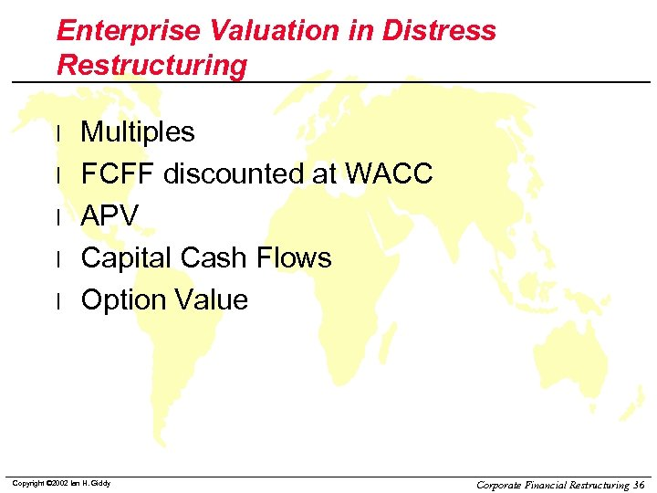 Enterprise Valuation in Distress Restructuring l l l Multiples FCFF discounted at WACC APV