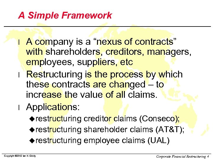 """A Simple Framework l l l A company is a """"nexus of contracts"""" with"""