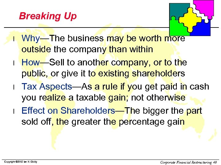 Breaking Up l l Why—The business may be worth more outside the company than