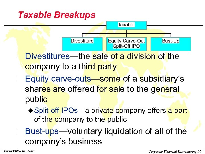 Taxable Breakups l l Divestitures—the sale of a division of the company to a