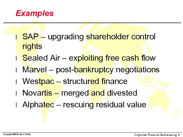 Examples l l l SAP – upgrading shareholder control rights Sealed Air – exploiting
