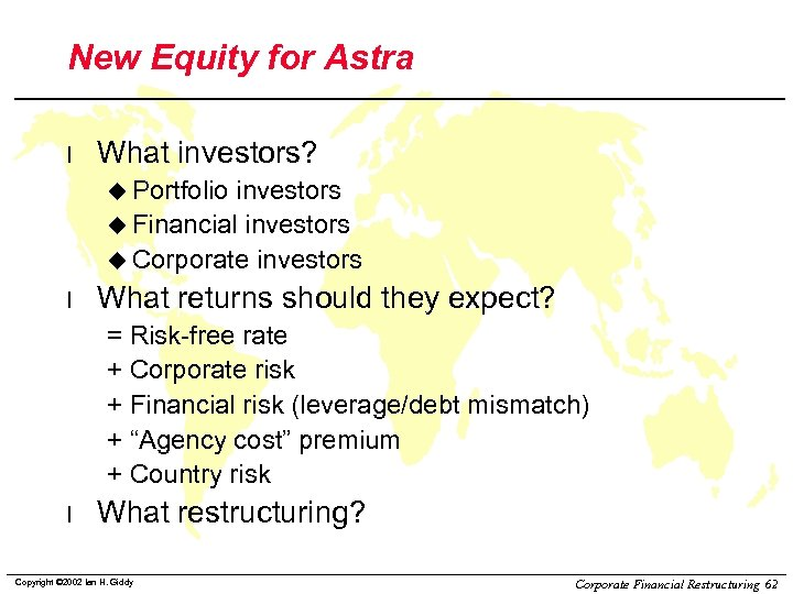New Equity for Astra l What investors? u Portfolio investors u Financial investors u