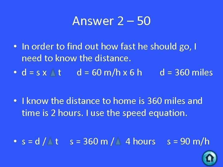 Answer 2 – 50 • In order to find out how fast he should