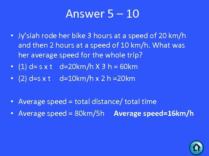 Answer 5 – 10 • Jy'siah rode her bike 3 hours at a speed