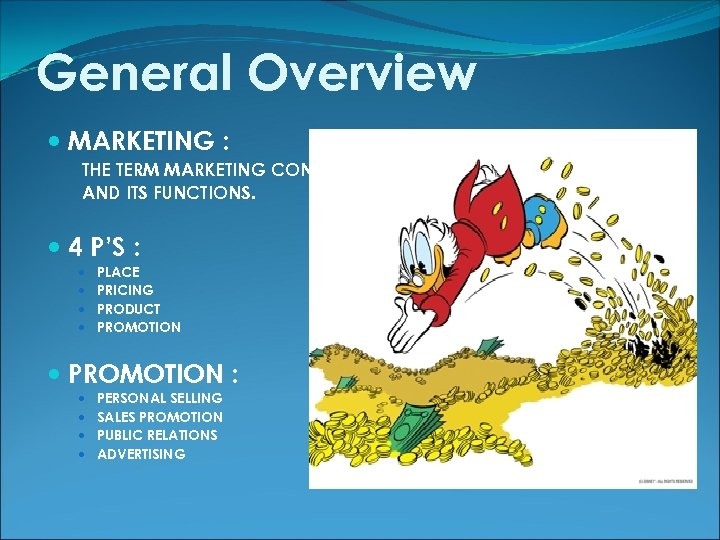 General Overview MARKETING : THE TERM MARKETING CONCEPT AND ITS FUNCTIONS. 4 P'S :