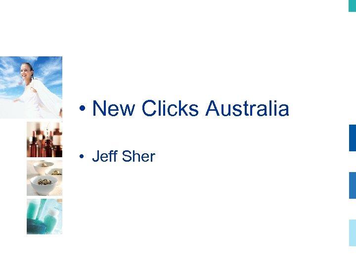 • New Clicks Australia • Jeff Sher