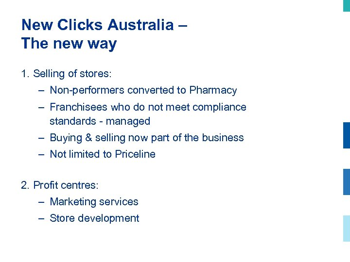 New Clicks Australia – The new way 1. Selling of stores: – Non-performers converted