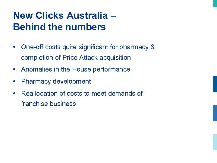 New Clicks Australia – Behind the numbers • One-off costs quite significant for pharmacy