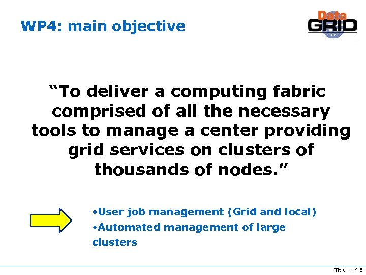 """WP 4: main objective """"To deliver a computing fabric comprised of all the necessary"""